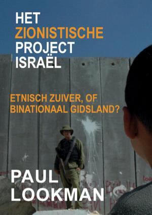 Het zionistische project Israël – Paul Lookman