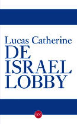 De Israëllobby - Lucas Catherine